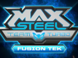Max Steel: Team Turbo Fusion-Tek