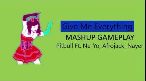 Just Dance Fanmade Mashup - Give Me Everything