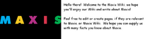 Maxis Wiki Welcome