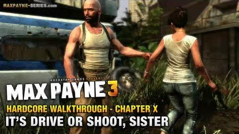 Max Payne 3 - Hardcore Walkthrough - Chapter 10 - It's Drive or Shoot, Sister
