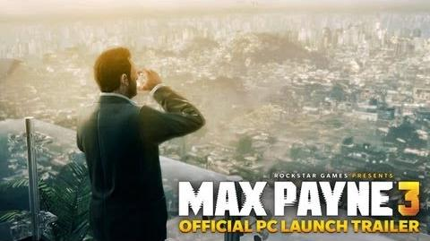 Max Payne 3 - Official PC Launch Trailer