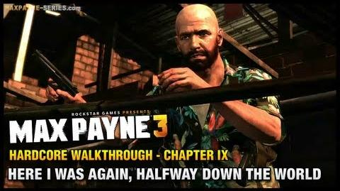 Max Payne 3 - Hardcore Walkthrough - Chapter 9 - Here I Was Again, Halfway Down the World
