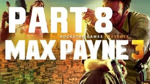 Max Payne 3 - Walkthrough Gameplay Part 8 Chapter 8 - Ain't No Reprievement Gonna Be Found Otherwise