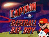 The Adventures of Captain BaseBallBat-Boy