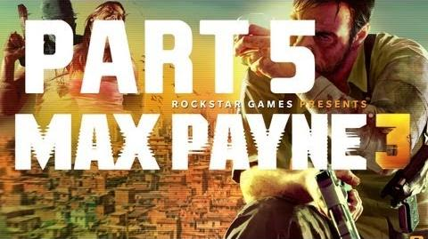 Max Payne 3 - Walkthrough Gameplay - Part 5 Chapter 5 - Alive If Not Exactly Well