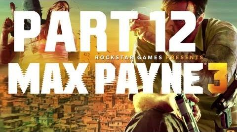 Max Payne 3 - Walkthrough Gameplay Part 12 Chapter 12 - The Great American Savior Of The Poor