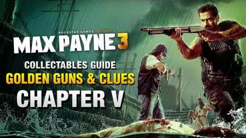 Max Payne 3 - Collectables Guide - Chapter 5 Golden Guns & Clues