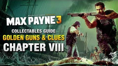 Max Payne 3 Collectables Guide - Chapter 8 Golden Guns & Clues