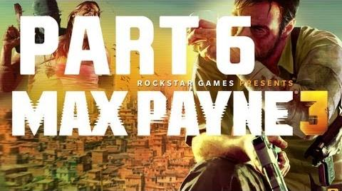 Max Payne 3 - Walkthrough Gameplay - Part 6 Chapter 6 - A Dame, A Dork, And A Drunk