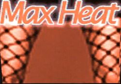 Max Heat Intertitle