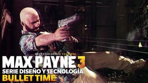 Max Payne 3 - Serie Diseño y Tecnología Bullet Time