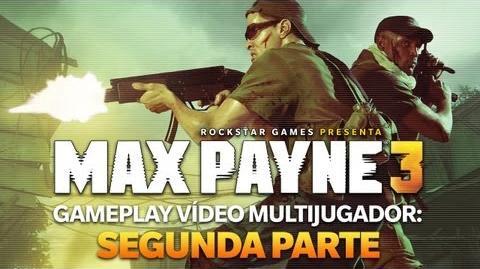 Max Payne 3 - Gameplay Vídeo Multijugador Segunda Parte