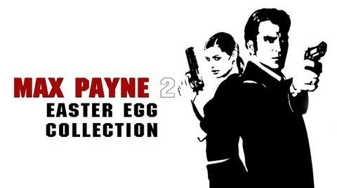 Max Payne 2 - Easter Egg Collection