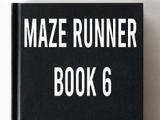Untitled Maze Runner Book 6