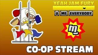 Yeah Jam Fury U, Me, Everybody! - 3 Player Co-op Livestream