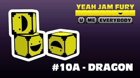 Yeah Jam Fury U, Me, Everybody! - Dragon