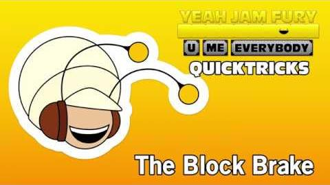 Yeah Jam Fury QUICKTRICKS 1 - The Block Brake