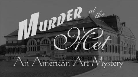 Murder at the Met An American Art Mystery