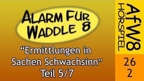 AfW8 26-2 Ermittlungen in Sachen Schwachsinn (5 7)