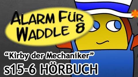 Alarm für Waddle 8 Kirby, der Mechaniker Synchro