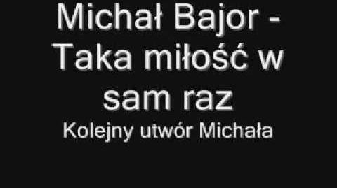 Michał Bajor - taka miłość w sam raz