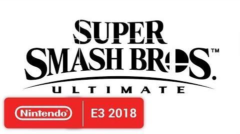 Super Smash Bros. Ultimate - E3 2018 - Nintendo Switch