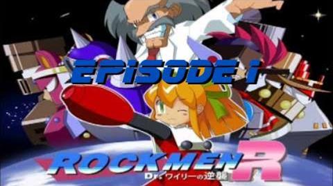 Rockmen R Dr. Wily's Counterattack! Episode 1