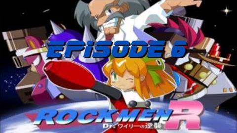 Rockmen R Dr. Wily's Counterattack! Episode 6