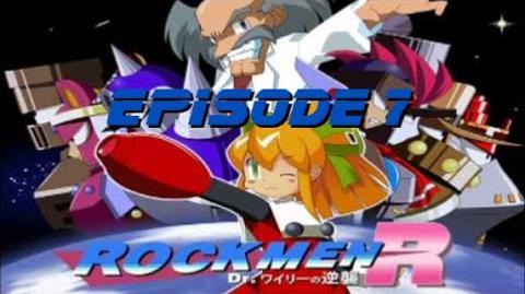 Rockmen R Dr. Wily's Counterattack! Episode 7