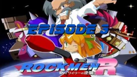 Rockmen R Dr. Wily's Counterattack! Episode 3