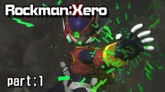Rockman;Xero 【part;1】