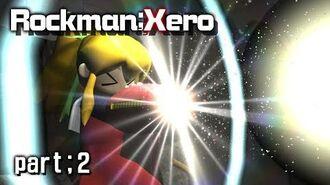 Rockman;Xero 【part;2】