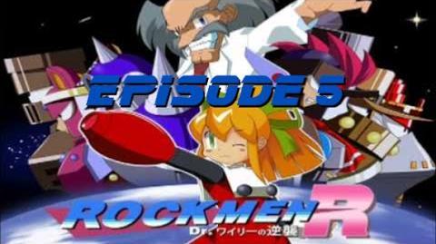 Rockmen R Dr. Wily's Counterattack! Episode 5
