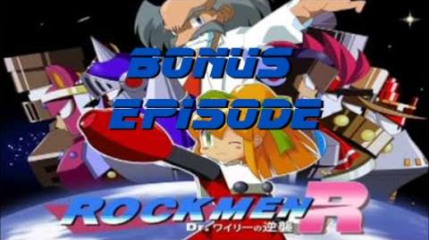 Rockmen R Dr. Wily's Counterattack! Bonus Episode