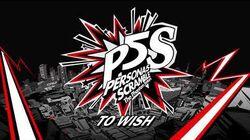 To Wish - Persona 5 Scramble The Phantom Strikers