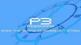 When the Moons Reaching Out Stars - Persona 3