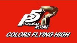 Colors Flying High - Persona 5 The Royal