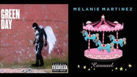 Carousel of Broken Dreams (Mashup) - Green Day & Melanie Martinez