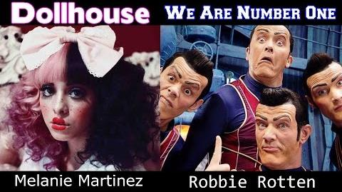 Melanie Martinez & Robbie Rotten - We Are Number One But In A Dollhouse MASHUP