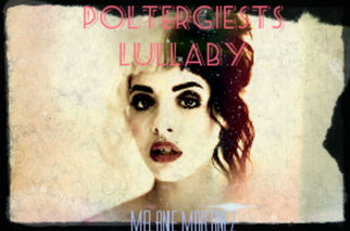 Poltergeists Lullaby