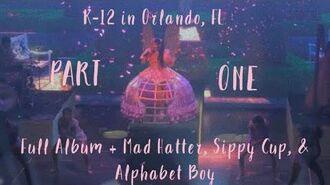 K-12 Melanie Martinez Tour Full Performances (Part 1 ?)