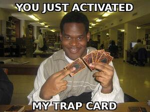 My trap card
