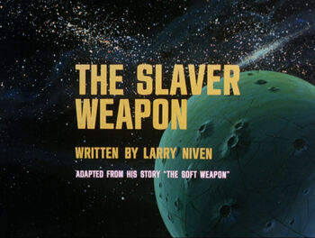 The Slaver Weapon title card
