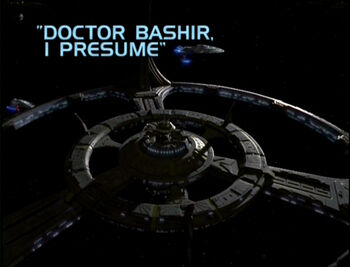 Doctor Bashir, I Presume title card