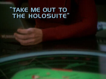 Take Me Out to the Holosuite title card