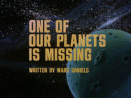 1x03 One of Our Planets Is Missing title card