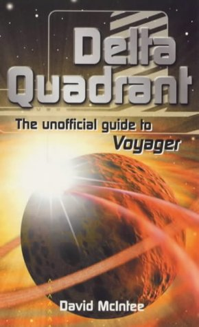 Delta Quadrant The Unofficial Guide to Voyager