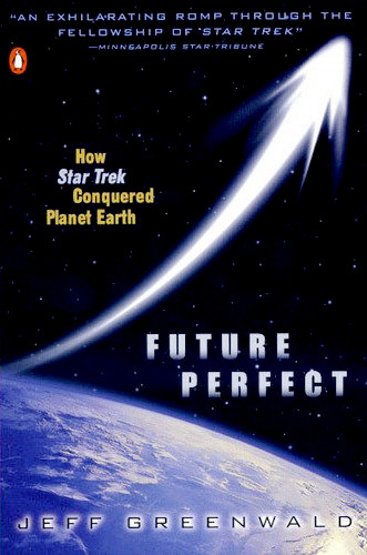 Future Perfect How Star Trek Conquered Planet Earth SC