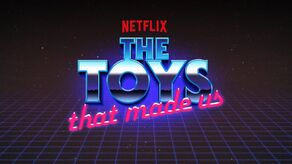 The Toys That Made Us opening title.jpg