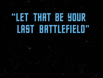 Let That Be Your Last Battlefield title card